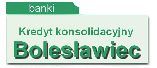 kredyt konsolidacyjny Bolesławiec