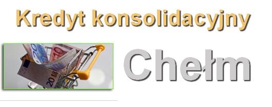 kredyt konsolidacyjny Chełm