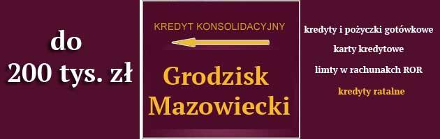 kredyt konsolidacyjny Grodzisk Mazowiecki