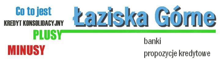 kredyt konsolidacyjny Łaziska Górne