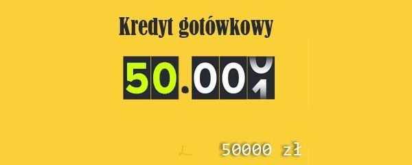 porównywarka kredyt gotówkowy 50 tys jaka rata