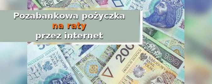pozabankowa pożyczka na raty przez internet