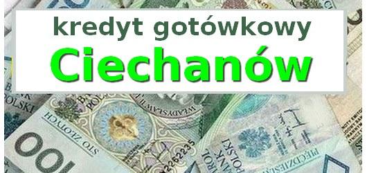 kredyt gotówkowy Ciechanów