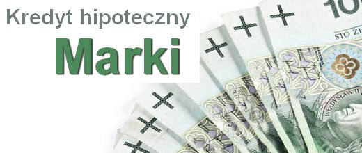 kredyt hipoteczny Marki