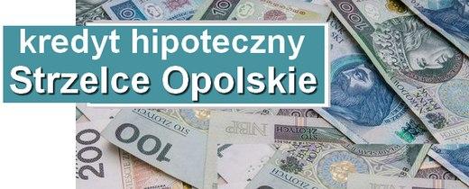 kredyt hipoteczny Strzelce Opolskie