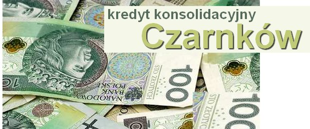 kredyt konsolidacyjny Czarnków