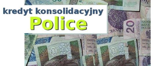 kredyt konsolidacyjny Police