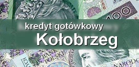 kredyt gotówkowy Kołobrzeg
