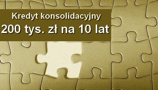 kredyt konsolidacyjny 200 tys. zł na 10 lat
