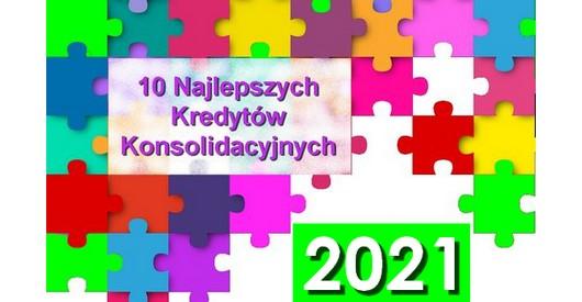 10 Najlepszych Kredytów Konsolidacyjnych 2021