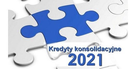 kredyty konsolidacyjne 2021