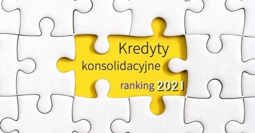 kredyty konsolidacyjne ranking 2021