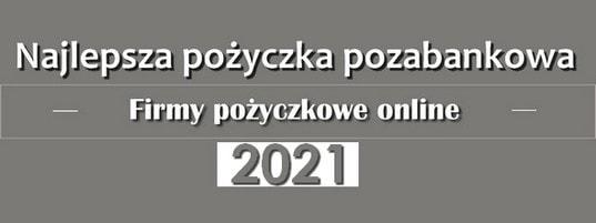 najlepsza pożyczka pozabankowa w 2021 roku