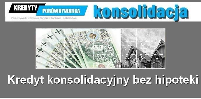 kredyt konsolidacyjny bez hipoteki